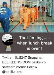 Memes Nyc - nyc ssd that feeling when lunch break is over twitter blb247