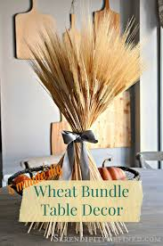 serendipity refined diy fall wheat bundle table decoration