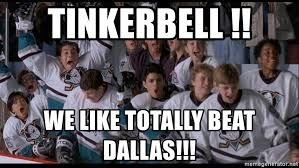 Mighty Ducks Meme - tinkerbell we like totally beat dallas mighty ducks meme