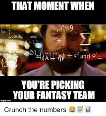 That Moment When Meme - that moment when and 4k k k and you re picking your fantasy team