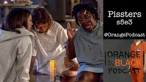 pissters s5e3 orange is the new black podcast youtube