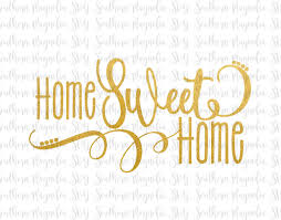 home sweet home svg wall decor country be still lets