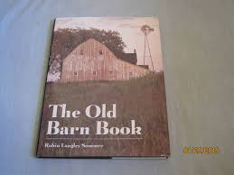 Old Book Barn The Old Barn Book A Pictorial Tribute To North America U0027s