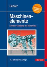 K Henelemente Kaufen Decker Maschinenelemente Hanser Fachbuch