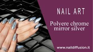 tutorial polvere chrome mirror unghie effetto specchio youtube