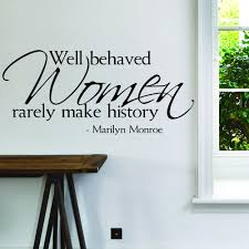 marilyn monroe quote well behaved women rarely make history vinyl getsubject aeproduct