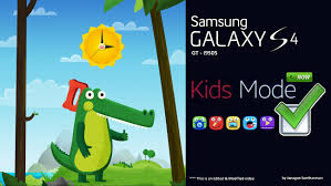 android child mode now mode on s4 install setup app demo in samsung