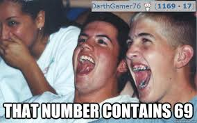Memes For Teens - that number contains 69 immature teens quickmeme