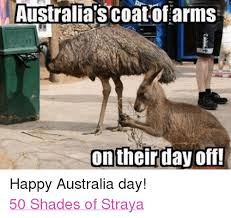 Funny Australia Day Memes - australia s coat of arms on their day off happy australia day 50