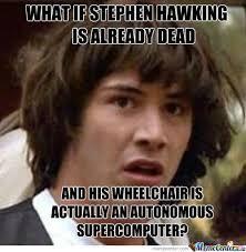Stephen Hawking Meme - stephen hawking memes best collection of funny stephen hawking pictures