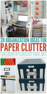 Home Office Organization Ideas Best 25 Organizing Paper Clutter Ideas On Pinterest Paper
