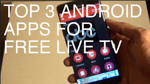 free tv apps for android phones top 3 apps to free live tv on all android devices android