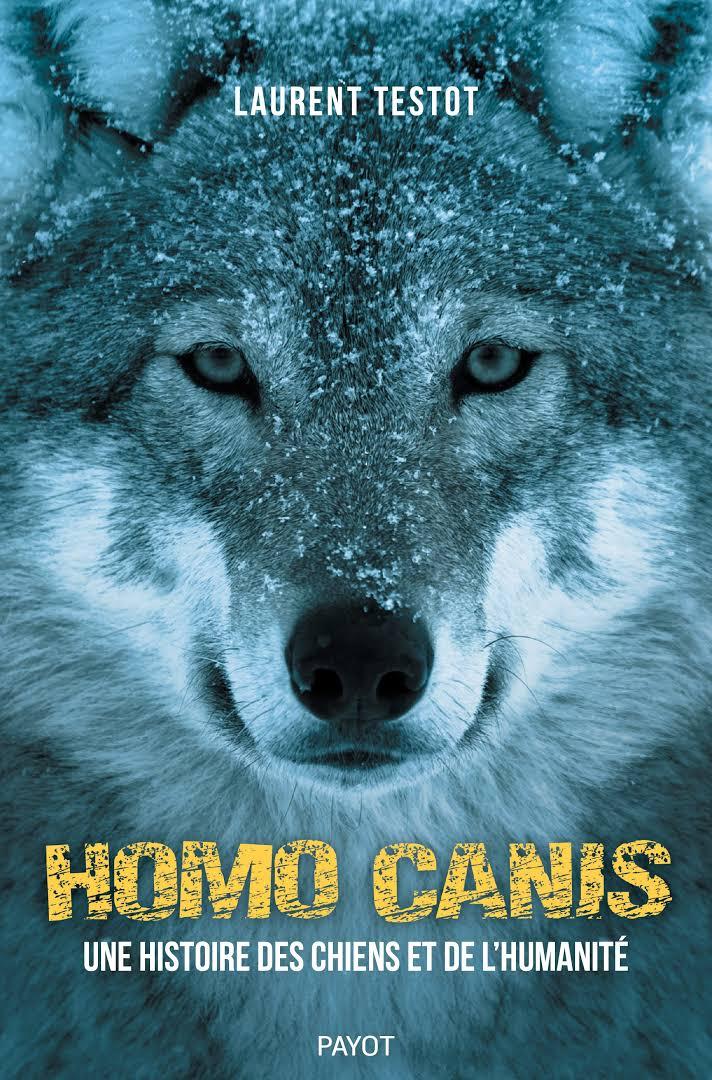 """Résultat de recherche d'images pour """"Homo Canis: Une histoire des chiens et de l'humanité"""""""