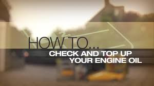 help u0026 advice check and top up your oil level guide video