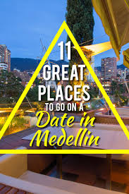 11 great places to go on a date in medellin colombia