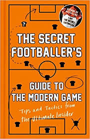 Armchair Pundit The Secret Footballer U0027s Guide To The Modern Game Tips And Tactics