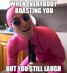 Filthy Frank Memes - image tagged in filthy frank roasted meme reactions real life