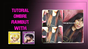 gambar tutorial ombre rambut tutorial ombre rambut sendiri with miranda youtube