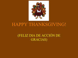 happy thanksgiving feliz dia de acción de gracias ppt