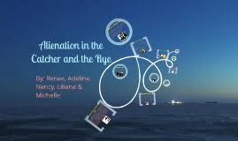 catcher in the rye theme of alienation alienation catcher in the rye by renae t facey on prezi