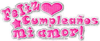 imagenes de feliz cumpleaños amor animadas imagenes de cumpleaños de amor feliz cumpleanos mi amor gif happy