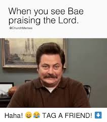 Church Memes - when you see bae praising the lord church memes haha tag a