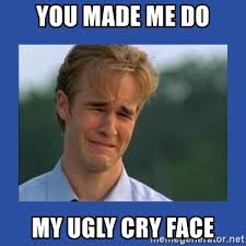 Ugly Meme Face - you made me do my ugly cry face sad dawson meme generator