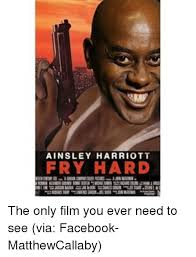 Ainsley Harriott Meme - ainsley harriott fry hard the only film you ever need to see via