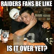 Raiders Fans Memes - meme maker raiders fans be like is it over yet8