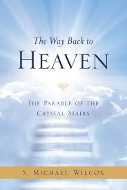 Stairs Book by The Way Back To Heaven The Parable Of The Crystal Stairs S