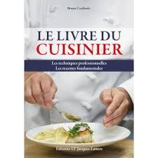 livre technique cuisine livre du cuisinier broché bruno cardinale achat livre achat