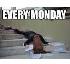 I Hate Mondays Meme - monday hate image fallen on the stairways
