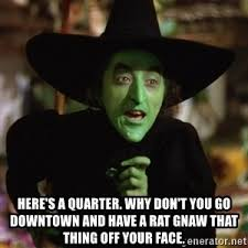 Wizard Of Oz Meme Generator - wicked witch wizard of oz meme generator