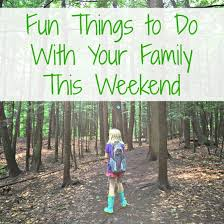 last minute plans things to do with your family this