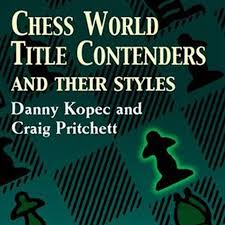 chess styles chess world contenders and their styles im dr danny kopec