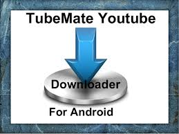 tubemate android downloader for android