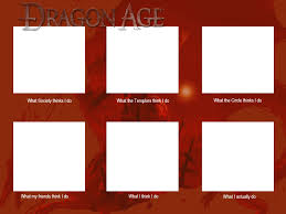 What I Do Meme Generator - dragon age what i do meme template by inversereality 2 on deviantart