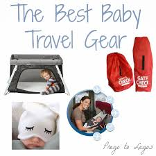 Best Travel Accessories Prego To Legos Traveling With Baby Baby Travel Gear