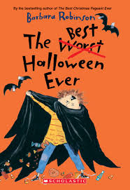halloween children s books the best halloween ever by barbara robinson scholastic