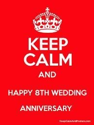 8th wedding anniversary keep calm and happy 8th wedding anniversary keep calm and posters