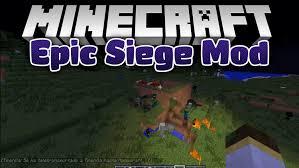 minecraft siege epic siege mod 1 11 2 1 10 2 for minecraft enter
