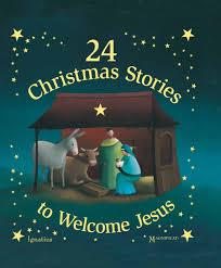 24 christmas stories to welcome jesus hardback ignatius press