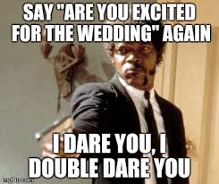 Planning A Wedding Meme - bridal guide funny and relatable wedding memes