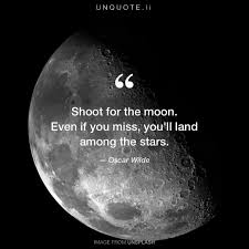 shoot for the moon even if quote from oscar wilde unquote
