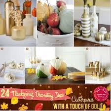 decorations for thanksgiving party 24 ideas for thanksgiving decorations with a touch of gold