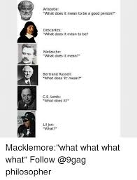 Whats Does Meme Mean - aristotle what does it mean to be a good person descartes what does