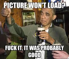 Internet Connection Meme - upvoting obama has a bad internet connection rebrn com