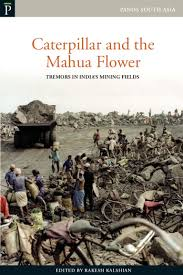 caterpillar and the mahua flower amnesty on mining