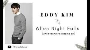 download mp3 eddy kim when night falls download mp3 songs free online vietsub hangul eddy kim when night