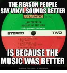 Vinyl Meme - the reason people say vinyl sounds better atlantic led zeppelin